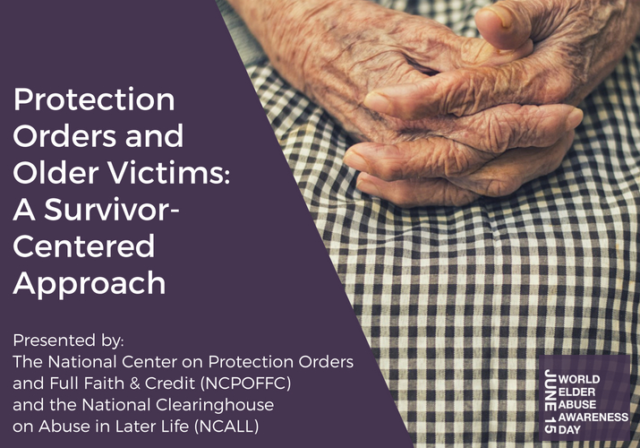 Graphic image with title Protection Orders and Older Victims: A Survivor-Centered Approach and with a photo of older woman's hands folded on her lap